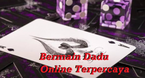 Bermain Dadu Online Terpercaya