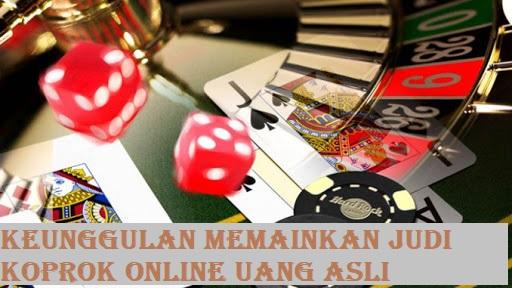 Keunggulan Memainkan Judi Koprok Online Uang Asli