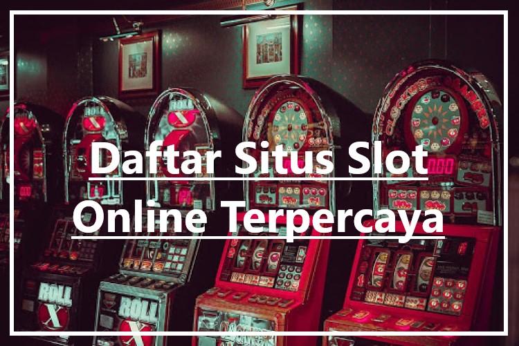 Daftar Situs Slot Online Android Terpercaya