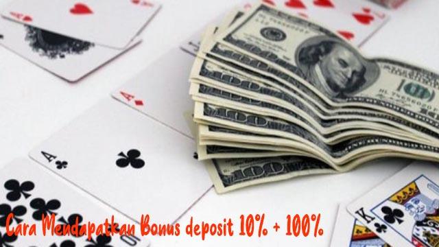 Cara Mendapatkan Bonus deposit 10% + 100%