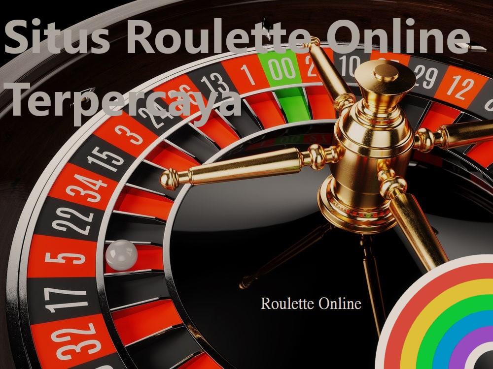 Perhatikan Hal Ini Sebelum Memilih Situs Rolet Online